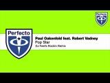 Paul Oakenfold feat. Robert Vadney - Pop Star (DJ Feel's Rockin Remix)