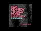 Carl Kennedy &amp Tommy Trash - Blackwater (Orginal Master)