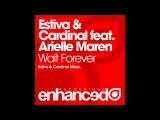 Estiva &amp Cardinal feat. Arielle Maren - Wait Forever (Cardinal Mix)