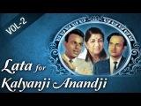Lata for Kalyanji Anandji - Vol 2 - Top 10 Lata Mangeshar Songs