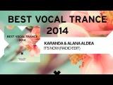 Karanda &amp Alana Aldea - It's Now (Radio Edit)