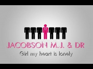 JACOBSON M.J. & DR - Girl my heart is lonely