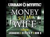 Urban Mystic - Money Is My Wife ft. Jadakiss, Styles P &ampamp Bun B Audio