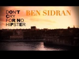 BEN SIDRAN - DON'T CRY FOR NO HIPSTER