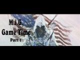 M.i.G. - Game Time, Assassins Creed III Part 1