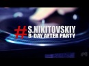 S.Nikitovskiy B-Day After Party