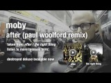 Moby - After (Paul Woolford remix) HQ audio