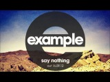 Example - Say Nothing (Audio Only) (Out 16.09.12)