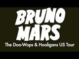 Bruno Mars - Doo - Wops & Hooligans Tour [Ролик #2]