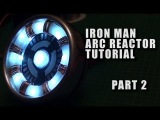 TUTORIAL - IRON MAN ARC REACTOR Costume Light Prop - PART 2