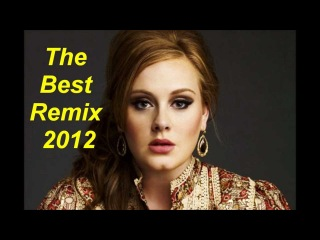 Adele - Someone Like You (THE BEST REMIX 2012)