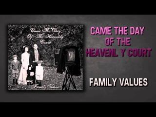 Came The Day Of The Heavenly Court - Family Values (Single 2012)