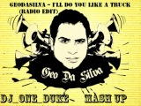 GeoDaSilva I'll Do You Like A Truck (Dj One Duke Mash Up)