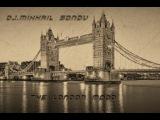 the London mood mix DJ.Mikhail Sonov