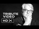Philip Seymour Hoffman Tribute Video