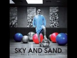 Paul and Fritz Kalkbrenner - Sky and Sand ( Steve Murano Remix )