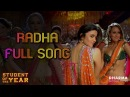 Radha - Student Of The Year - Official Full Song | HQ