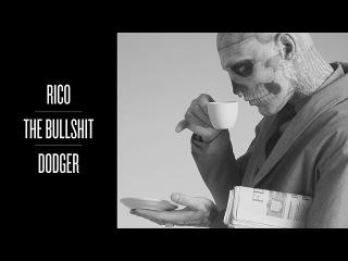 Rico the Bullshit Dodger