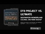 DT8 Project vs. Ultimate - Destination Wonderland (Colonial One Remix Mashup)