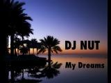 Dj Nut - My Dreams 2012