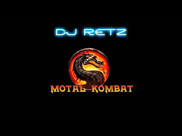 Mortal Kombat Remix remake DJ RETZ