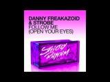 Danny Freakazoid &amp Strobe 'Follow Me (Open Your Eyes) (KG Remix)