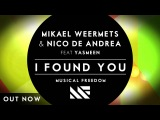 Mikael Weermets & Nico De Andrea ft. Yasmeen - I Found You (Original Mix)