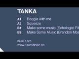 I003 Tanka - Make Some Music (Echologist Filthy Reshape)