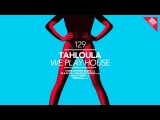 Tahloula - We Play House (NICe7 Remix) Great Stuff