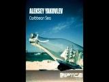 Aleksey Yakovlev - Caribbean Sea (SlaviX Remix)