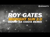 Roy Gates - Midnight Sun 2.0 (Danny Da Costa Remix)
