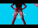 Tahloula - We Play House (NICe7 Remix)