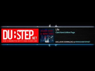 Life by Clark Kent & Mimi Page - Dubstep.NET Exclusive