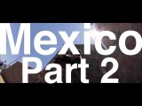 Mexico RT tour Part 2 - San Luis Potosi ft. Kie Willis, Slava Petin, Rocko Rovira OFFICIAL