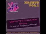MARCO LYS vs Dj Aligator - Interlude (Dj Andersen &amp Dj Nastasya Mash up)
