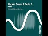 Morgan Tomas &amp Dolby D - Oie (Wave Form Remix)