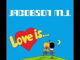 JACOBSON M.J. - LOVE IS