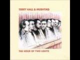 Terry Hall And Mushtaq - They Gotta Quit Kicking My Dog Around
