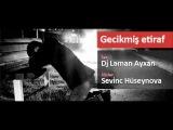 Dj Leman Ayxan - Gecikmish etiraf - www.saytim.az