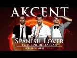 Akcent feat Dollarman - Spanish Lover