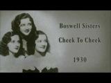 Boswell Sisters - Cheek To Cheek (1930)