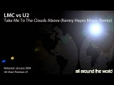 LMC vs U2 - Take Me To The Clouds Above (Kenny Hayes Miami Remix)