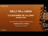 Nelly RA &amp Laera - La Guitarra De La Luna (Audio) HF New HD