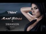 INNA - J'Adore (Axel Bless &amp Swanson Remix)