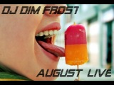 August Live mixed by Dj Dim Frost