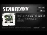 Digital Punk &amp The R3belz -The Last Remaining Light (#A2REC044 preview)