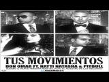 Don Omar Ft Natti Natasha & Pitbull - Tus Movimientos (Mambo & Dance Version) Original Letra