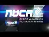 NUCRZ001 ZiRENZ Vs Aurosonic -You Fade Away The 2012 Remixes Promo