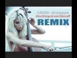 LOBODA - 40 градусов (Alex Ortega &amp Ivan Demsoff Remix)