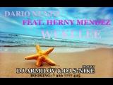 Dario Nunez feat. Henry Mendez - Wekelee ( Dj Armilov &amp Dj S-Nike Mash Up )